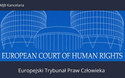 Wygrana sprawa przeciwko Rzeczypospolitej Polskiej przed Europejskim Trybunałem Praw Człowieka w Strasburgu