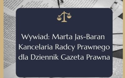 Wywiad: Marta-Jas-Baran Kancelaria Radcy Prawnego dla Dziennik Gazeta Prawna